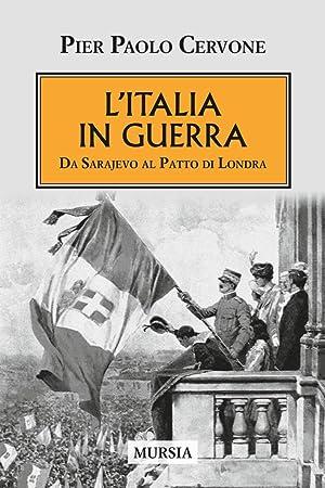 L'Italia entra in guerra. Da Sarajevo al: Cervone P Paolo