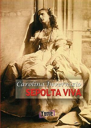 Sepolta viva: Invernizio Carolina