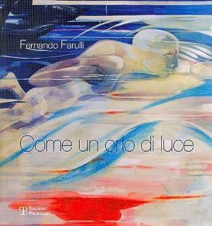 Fernando Farulli. Come un orlo di luce.