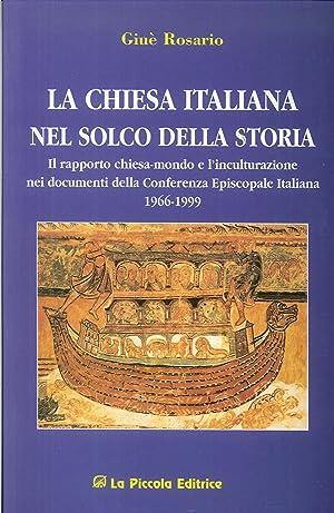 La chiesa italiana nel solco della storia.: Giuè Rosario