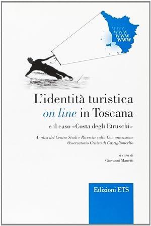 L'identità turistica on line in Toscana e: Mengoni, Angela Mantellassi,