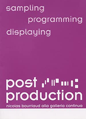 Post production. Sampling, programming, displaying. Nicolas Bourriaud