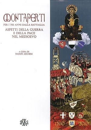 Montaperti per i 750 anni dalla battaglia.: Ascheri, Mario Turrini,