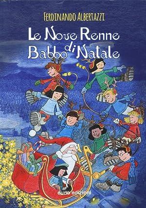 Le nove renne di Babbo Natale. Ediz.: Albertazzi Ferdinando