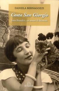 Costa San Giorgio. Irma Brandeis, Un Amore: Daniela Bernagozzi