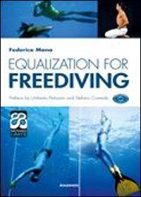 Equalization for freediving. Ediz. illustrata: Mana, Federico