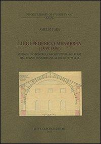 Luigi Federico Menabrea (1809-1896). Scienza, ingegneria e: Fara, Amelio