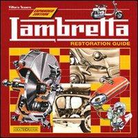 Lambretta. Restoration guide.: Tessera, Vittorio