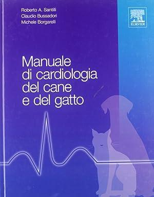 Manuale di cardiologia del cane e del: Santilli, Roberto A