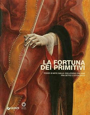 La Fortuna dei Primitivi. Tesori d'Arte dalle