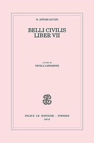 Belli civilis. Liber VII: Lucano M Anneo