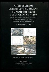 Poikiloi lithoi, versiculores maculae: i marmi colorati: Lazzarini, Lorenzo