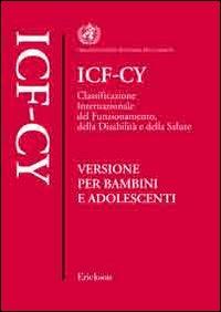 ICF-CY. Classificazione internazionale del funzionamento, della disabilità