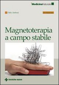 Magnetoterapia a campo stabile.: Ambrosi, Fabio