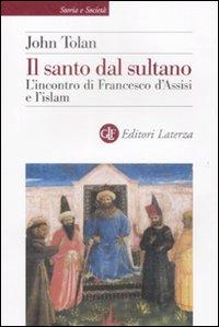 Il santo dal sultano. L'incontro di Francesco: Toland, John