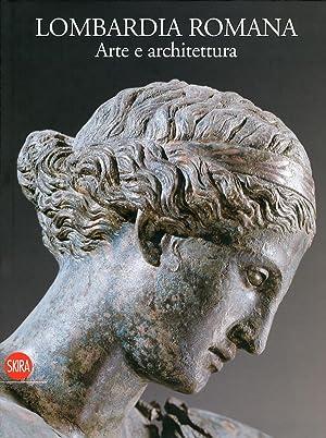 Lombardia Romana. Arte e Architettura.