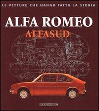 Alfa Romeo. Alfasud. Ediz. illustrata: Catarsi, Giancarlo