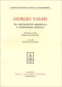 Giorgio Vasari tra decorazione ambientale e storiografia