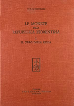 Le Monete della Repubblica Fiorentina. Vol. 1: Bernocchi, Mario