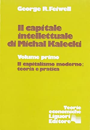 Il capitale intellettuale di Michal Kalecki. Vol.: Feiwell, George, R