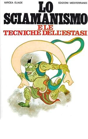 Lo sciamanismo e le tecniche dell'estasi.: Eliade, Mircea