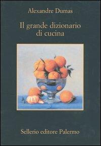 Il grande dizionario di cucina: Dumas, Alexandre