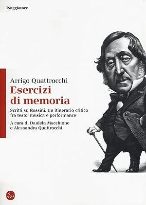 Esercizi di memoria. Scritti su Rossini. Un