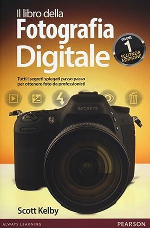 Il libro della fotografia digitale. Tutti i: Kelby, Scott