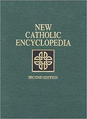 The New Catholic Encyclopedia. Second Edition. [Complete