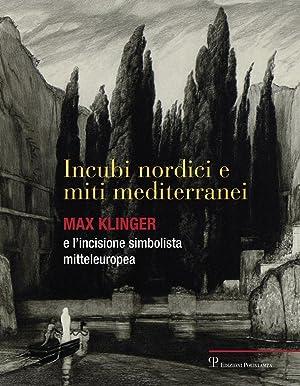 Incubi nordici e miti mediterranei. Max Klinger
