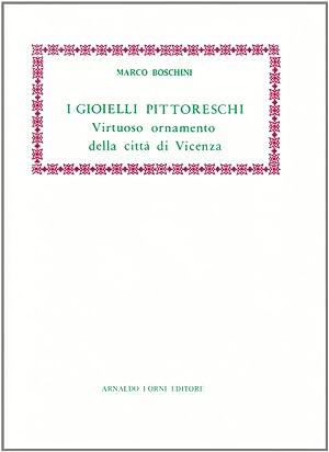 I Gioielli Pittoreschi, Virtuoso Ornamento della Città: Boschini, Marco
