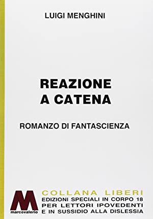 Reazione a Catena. Fantascienza in Edizione Speciale: Luigi Menghini
