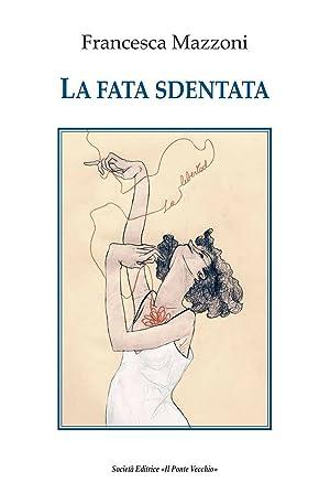 La fata sdentata: Mazzoni Francesca