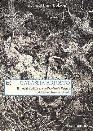 """Galassia Ariosto. Il modello editoriale dell'""""Orlando Furioso"""": Bolzoni Lina"""