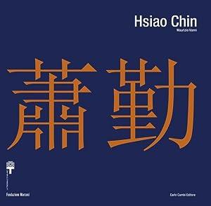 Hsiao Chin. Viaggio In-Finito 1955-2008. Hsiao Chin.