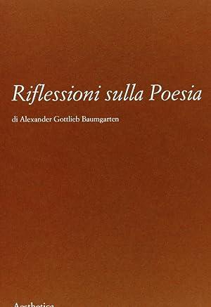 Riflessioni sulla poesia.: Baumgarten, Alexander G