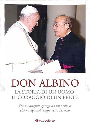 Don Albino. La storia di un uomo,