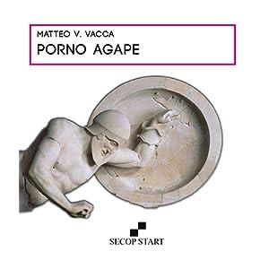 Porno Agape: Vacca Matteo V