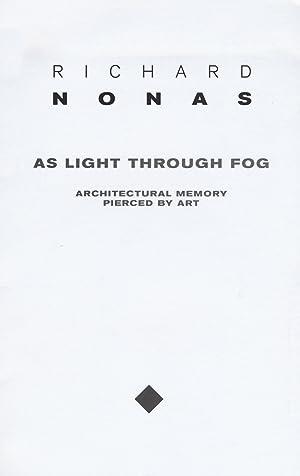 Richard Nonas. As light through fog. Ediz.: Nonas Richard