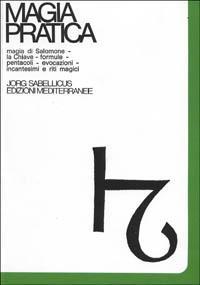 Magia pratica. Vol. 1: Magia di Salomone.: Sabellicus, Jorg