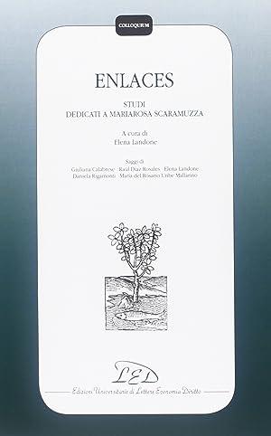 Enlaces. Studi dedicati a Mariarosa Scaramuzza