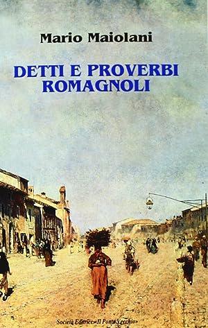 Detti e Proverbi Romagnoli.: Maiolani, Mario