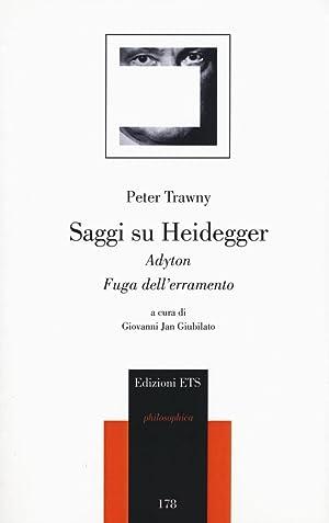 Saggi su Heidegger. Adyton, Fuga dell'erramento.: Trawny Peter