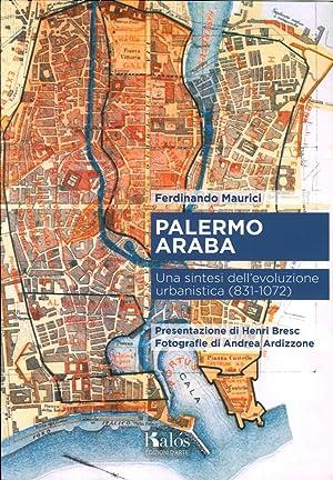 Palermo Araba. Una Sintesi dell'Evoluzione Urbanistica (831-1072).: Maurici Ferdinando