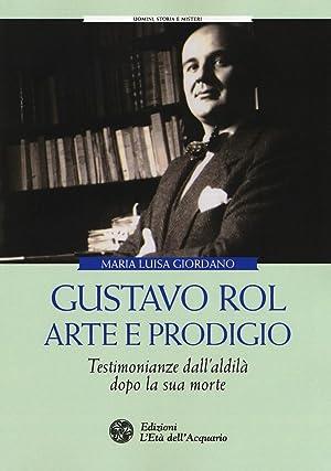 Gustavo Rol: Arte e Prodigio. Testimonianze Dal'Aldilà: Giordano Maria Luisa