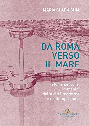 Da Roma verso il mare. Storie percorsi: Ghia Maria Clara