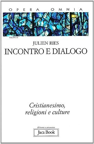 Opera Omnia. Vol. 2/1. Incontro e Dialogo.: Ries, Julien
