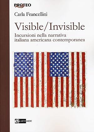 Visible/invisible. Incursioni nella narrativa italiana americana contemporanea: Francellini Carla