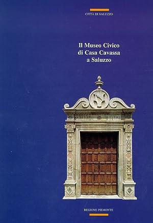 Il Museo Civico di Casa Cavassa a Saluzzo. Guida alla visita. Storia e protagonisti.