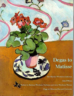 Degas to Matisse. The Maurice Wertheim Collection.: O'Brian, John